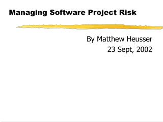 Managing Software Project Risk