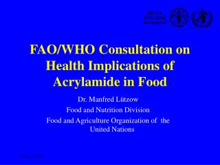 FAO/WHO Consultation on Health Implications of Acrylamide in Food