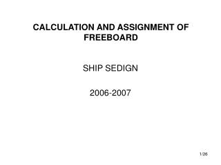 CALCULATION AND ASSIGNMENT OF FREEBOARD