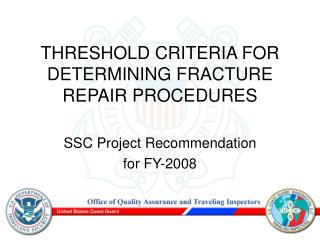 THRESHOLD CRITERIA FOR DETERMINING FRACTURE REPAIR PROCEDURES
