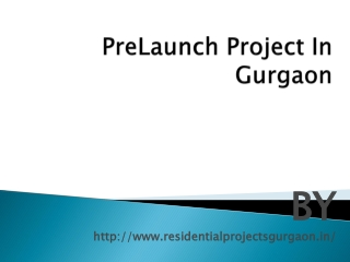 Prelaunch Project In Gurgaon Call @ 9818721122