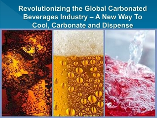 Revolutioning the Carbonated Beverage Dispensing Industry