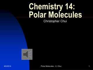 Chemistry 14: Polar Molecules