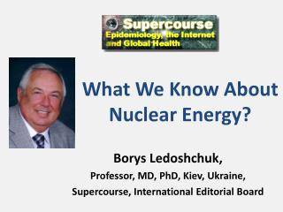 What We Know About Nuclear Energy?