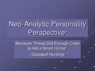 Neo-Analytic Personality Perspective: