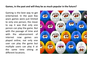 Games, in the past and will they be as much popular in the f