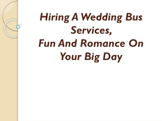 Hiring A Wedding Bus Services, Fun And Romance On Your Big D