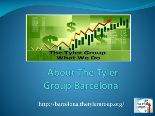 About The Tyler Group Barcelona