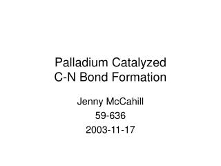 Palladium Catalyzed  C-N Bond Formation