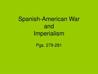Spanish-American War and Imperialism