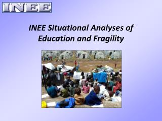INEE Situational Analyses of Education and Fragility
