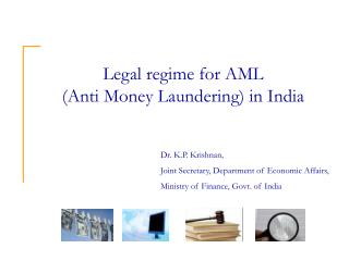 Legal regime for AML  (Anti Money Laundering) in India