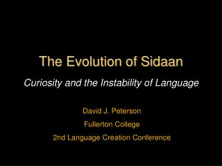 The Evolution of Sidaan