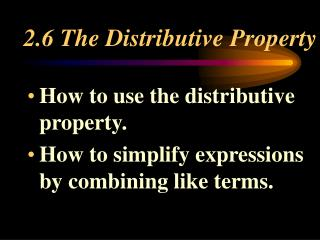 2.6 The Distributive Property