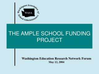 THE AMPLE SCHOOL FUNDING PROJECT