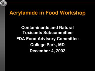 Acrylamide in Food Workshop