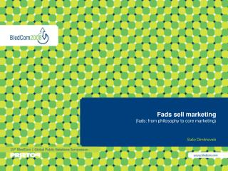 Fads sell marketing (fads: from philosophy to core marketing)