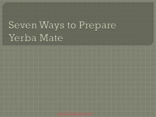Seven Ways to Prepare Yerba Mate