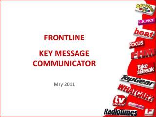 FRONTLINE KEY MESSAGE COMMUNICATOR May 2011