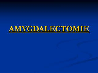AMYGDALECTOMIE