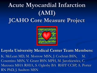 Acute Myocardial Infarction (AMI) JCAHO Core Measure Project