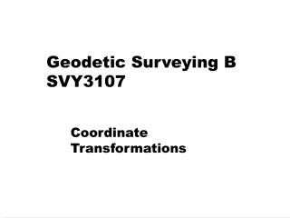 Geodetic Surveying B SVY3107