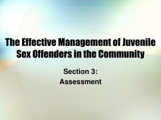 The Effective Management of Juvenile Sex Offenders in the Community