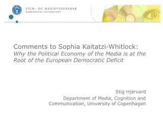 Comments to Sophia Kaitatzi-Whitlock:  Why the Political Economy of the Media is at the Root of the European Democratic