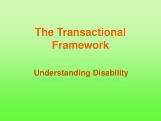 The Transactional Framework