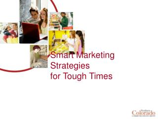 Smart Marketing Strategies  for Tough Times