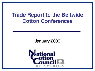 Trade Report to the Beltwide Cotton Conferences