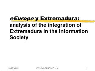 eEurope  y  Extremadura: analysis of the integration of Extremadura in the Information Society