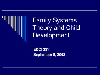 Family Systems Theory and Child Development