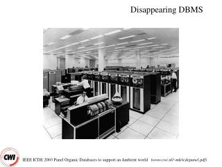 Disappearing DBMS