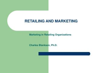 RETAILING AND MARKETING