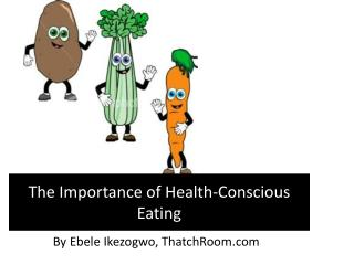 The Importance of Health-Conscious Eating