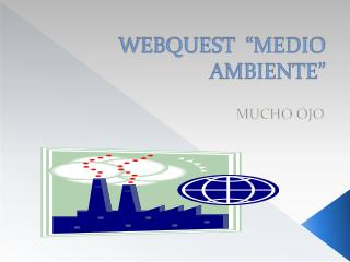 WEBQUEST   MEDIO AMBIENTE