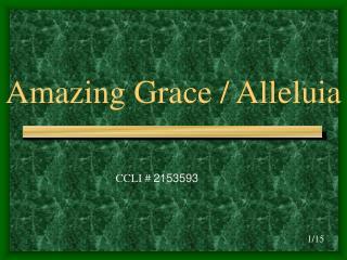 Amazing Grace / Alleluia