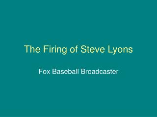 The Firing of Steve Lyons