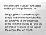 Personal Loans | Gauge Your Success on How you Change People