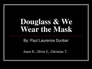Douglass & We Wear the Mask