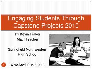 Engaging Students Through Capstone Projects 2010