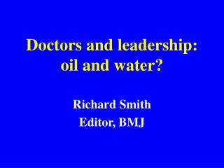 Doctors and leadership: oil and water?