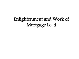 Enlightenment and Work of Mortgage Lead