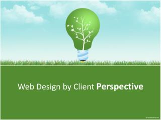 Web Design by Client Perspective