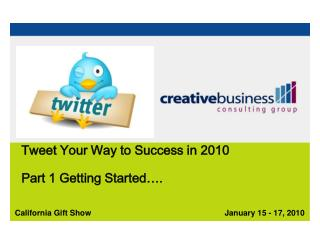Tweet Your Way to Success in 2010  Part 1 Getting Started….
