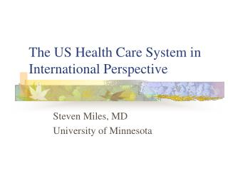 The US Health Care System in International Perspective
