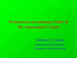 Proterozoic accretionary belts of the Amazonian Craton