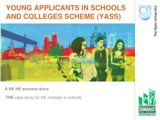 YOUNG APPLICANTS IN SCHOOLS AND COLLEGES SCHEME (YASS)