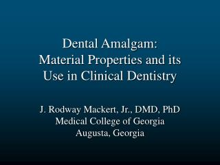 Dental Amalgam: Material Properties and its Use in Clinical ...